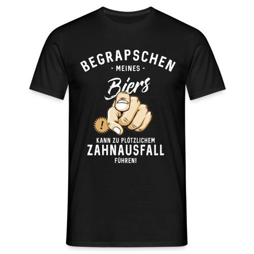 Begrapschen meines Biers - Zahnausfall - RAHMENLOS - Männer T-Shirt