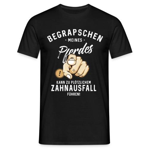 Begrapschen meines Pferdes - Zahnausfall - RAHMENLOS - Männer T-Shirt