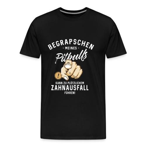 Begrapschen meines Pitbulls - Zahnausfall - RAHMENLOS - Männer Premium T-Shirt