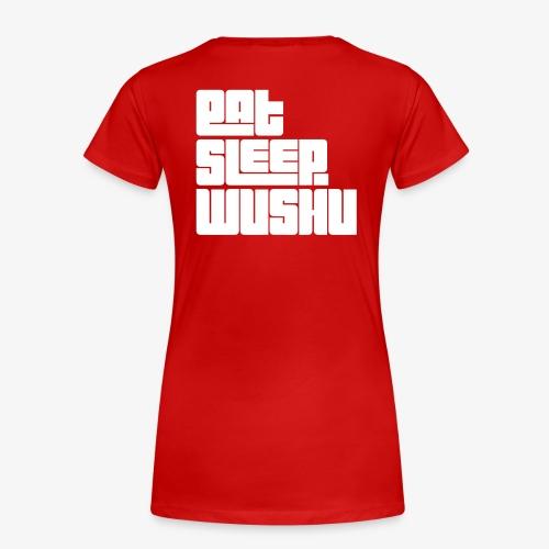 WU Academy eat sleep Wushu WOMEN - Frauen Premium T-Shirt