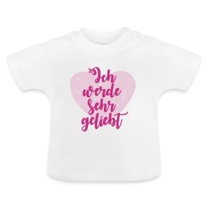 Ich werde sehr geliebt Baby T-Shirts - Baby T-Shirt