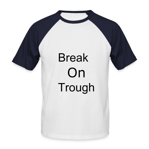 Break on Trough - Shirt (Blau-Weiss) - Männer Baseball-T-Shirt