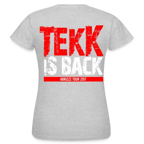 Tekk is Back Abrizz Tour 2017 Shirt Damen - Frauen T-Shirt
