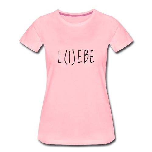 L(I)EBE - Frauen Premium T-Shirt