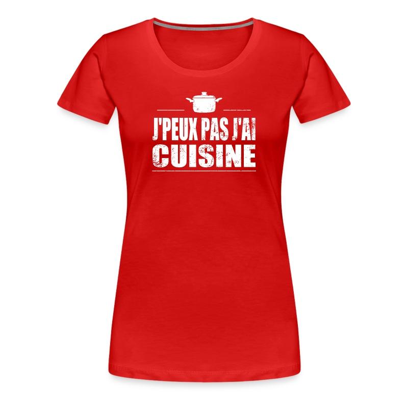 Tee shirt j 39 peux pas j 39 ai cuisine spreadshirt for T shirt de cuisine