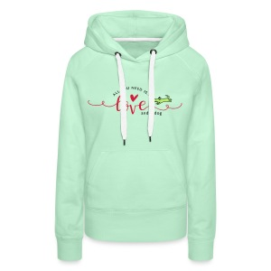 All you need is love and a dog - Frauen Premium Hoodie