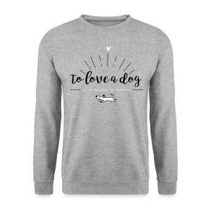 To love a dog - Männer Pullover