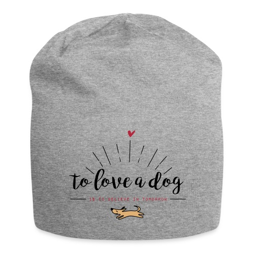 To love a dog - Jersey-Beanie