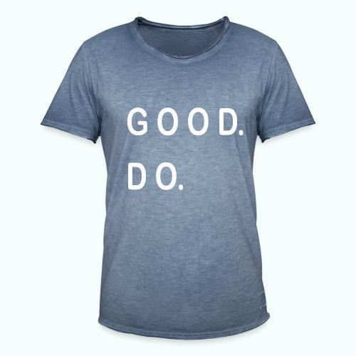 GOOD. DO. - Men's Vintage T-Shirt