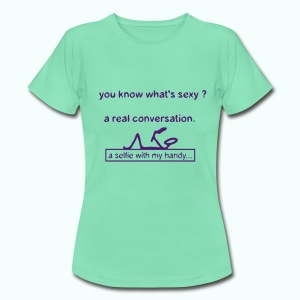 what's sexy - Frauen T-Shirt