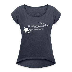 Nur für wahre Stofffreaks ... GrinseSternStoffShirt - Frauen T-Shirt mit gerollten Ärmeln