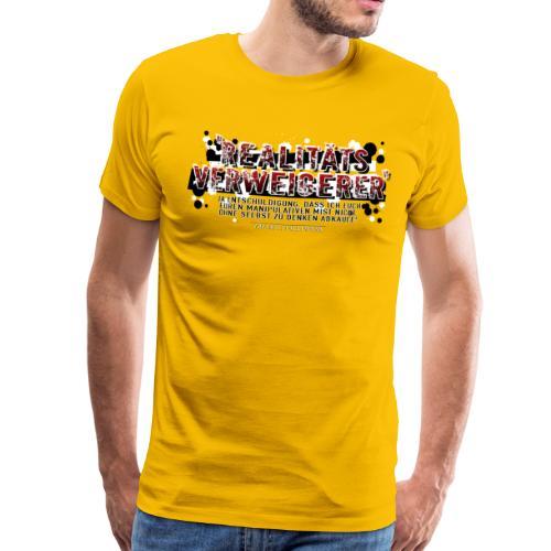 Realitätsverweigerer? - Männer Premium T-Shirt