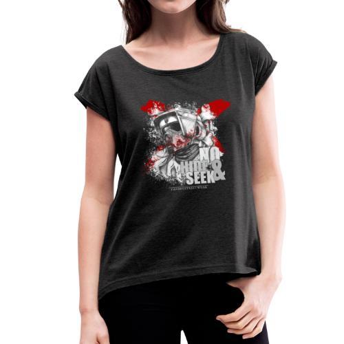 No Hide & Seek - Frauen T-Shirt mit gerollten Ärmeln