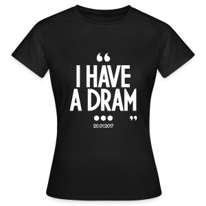 I have a dram - T-shirt Femme