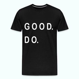 good. do. - Männer Premium T-Shirt