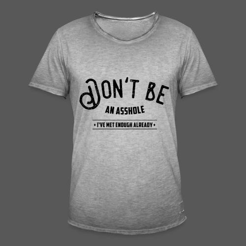 Don't be an asshole - Männer Vintage T-Shirt