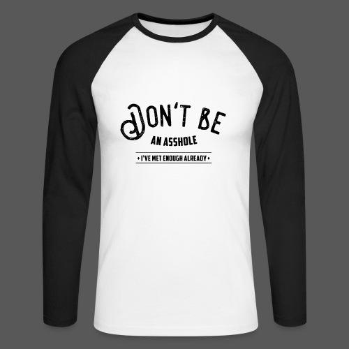 Don't be an asshole - Männer Baseballshirt langarm