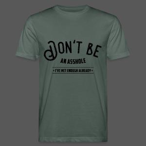 Don't be an asshole - Männer Bio-T-Shirt