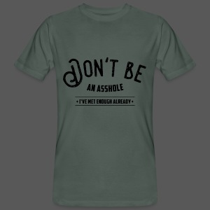 Don't be an asshole - Männer Bio-T-Shirt