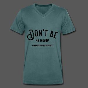 Don't be an asshole - Männer Bio-T-Shirt mit V-Ausschnitt von Stanley & Stella