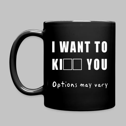 Mug I Want To - Full Colour Mug