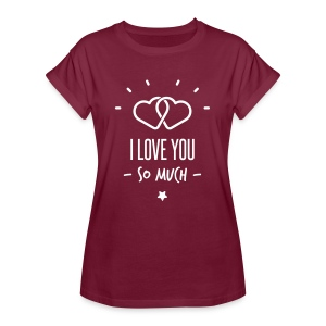 i love you so much T-shirts - T-shirt oversize Femme