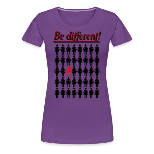Be different - Frauen Premium T-Shirt