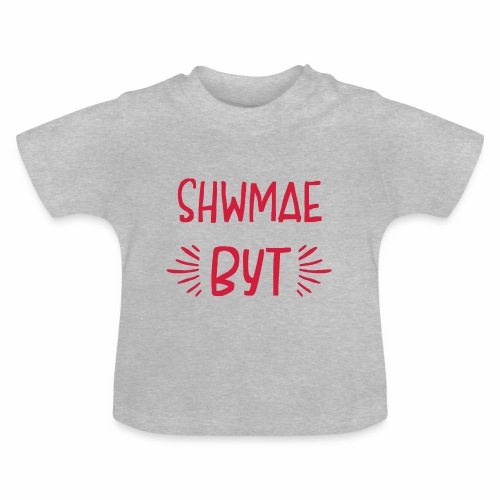 Welsh Dialect Shwmae Byt T-Shirt - Baby T-Shirt