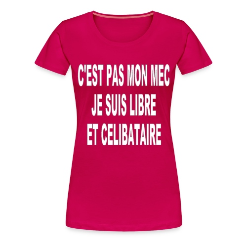C'est pas mon mec - T-shirt Premium Femme