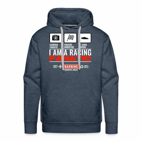 Warning ! I am a racing fanatic ! - Sweat-shirt à capuche Premium pour hommes