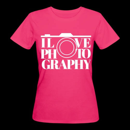 I love Photography - Frauen Bio-T-Shirt