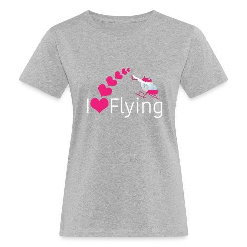 I love Flying (Heli) - Women's Organic T-Shirt