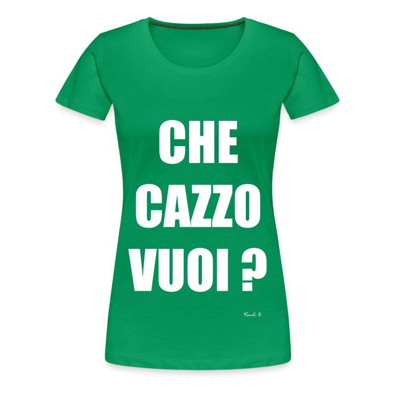 Che Cazzo Vuoi? - Women's Premium T-Shirt
