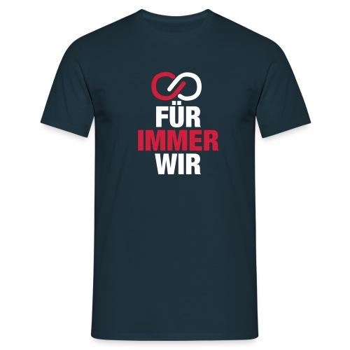 Für immer WIR - Männer T-Shirt