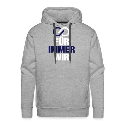 Für immer WIR - Männer Premium Hoodie