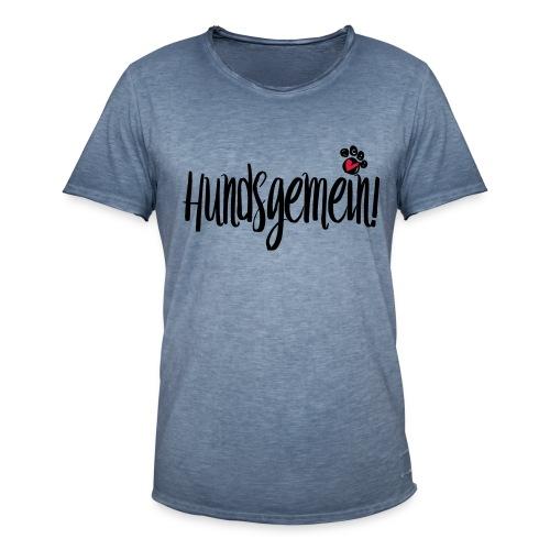 HUNDSGEMEIN! - Männer Vintage T-Shirt