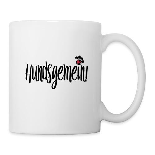 HUNDSGEMEIN! - Tasse
