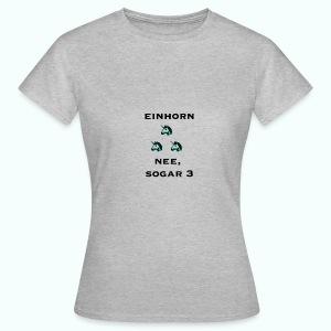 3xeinhorn  T-Shirts - Frauen T-Shirt