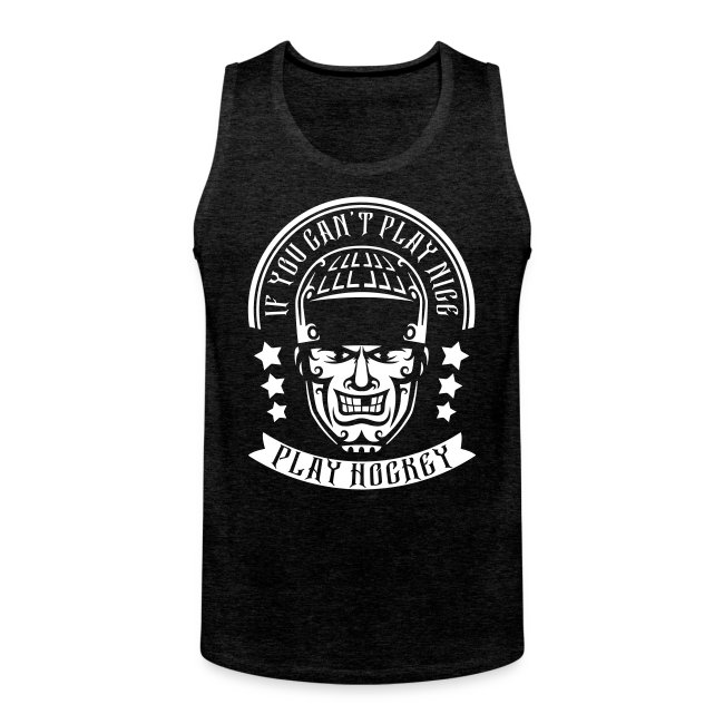 If You Can't Play Nice, Play Hockey Men's Vest Top
