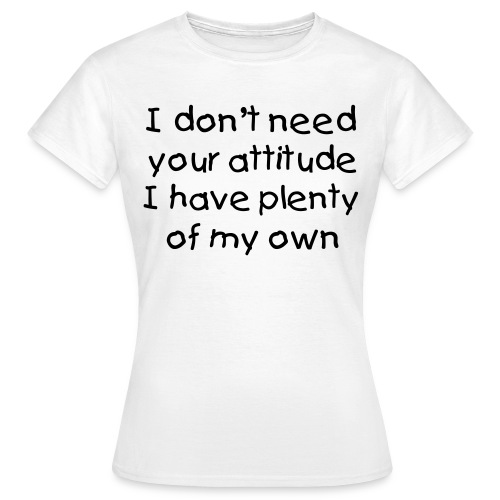 Attitude womans t shirt - Women's T-Shirt