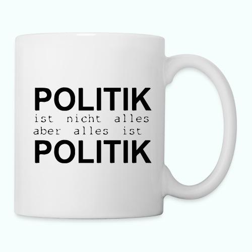 politik ist nicht alles ... Tassen & Zubehör - Mug