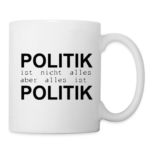politik ist nicht alles ... Tassen & Zubehör - Tasse