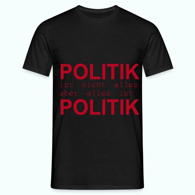 politik ist nicht alles ... T-Shirts
