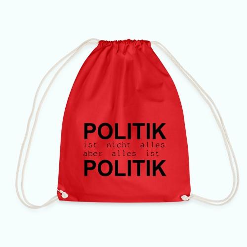 politik ist nicht alles ... Taschen & Rucksäcke - Drawstring Bag