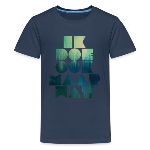 Ik doe maar wat tiener - Teenager Premium T-shirt