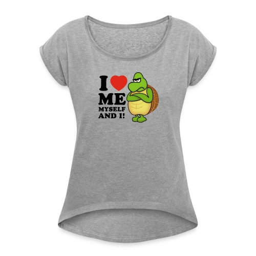 Valentines day - I love ME, Myself and i! - Frauen T-Shirt mit gerollten Ärmeln