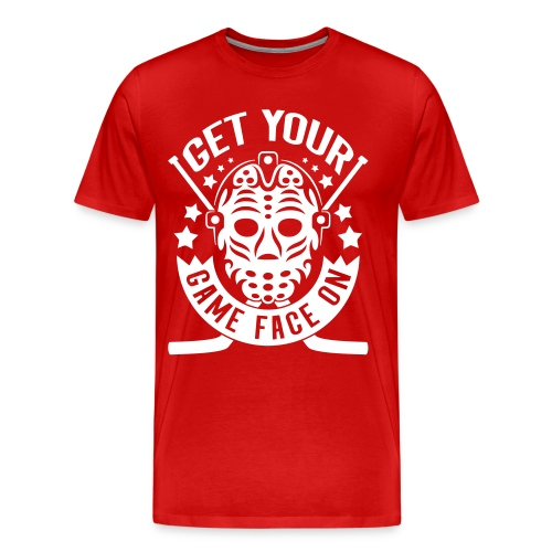 Get Your Game Face On Men's Premium T-Shirt - Men's Premium T-Shirt