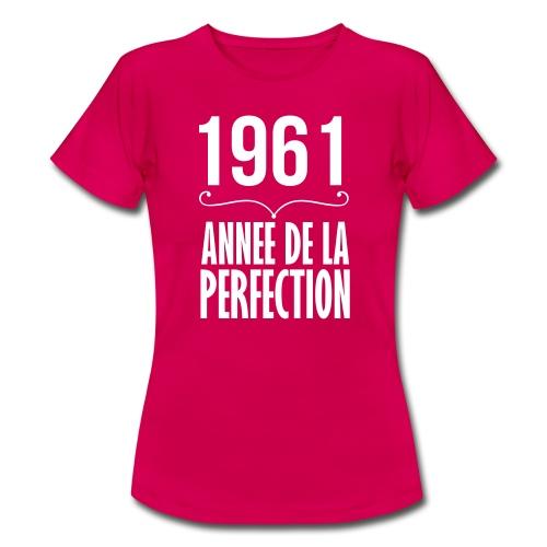 1961 année de la perfection - T-shirt Femme