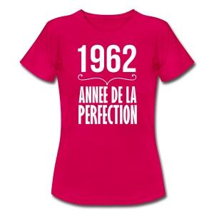 1962 année de la perfection - T-shirt Femme