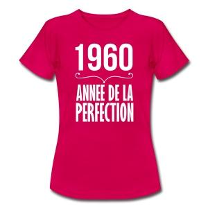 1960 année de la perfection - T-shirt Femme